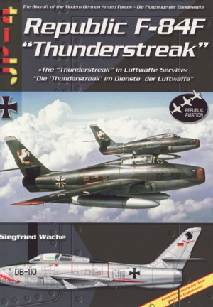 AirDOC JP-4 - ADJP 003 - The Aircraft of the Modern German Armed Forces - North American F-84F Thunderstreak in Luftwaffe Servic