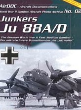 AirDOC - WW II Combat Aircraft Photo Archiv / ADC 002 - Junkers Ju 88 A/D - The German WW II Fast Medium Bomber