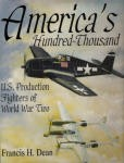America\'s Hundred Thousand: U.S. Production Fighters of World War II