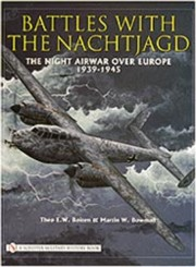 Battles with the Nachtjagd - Night Airwar over Europe 1939-1945