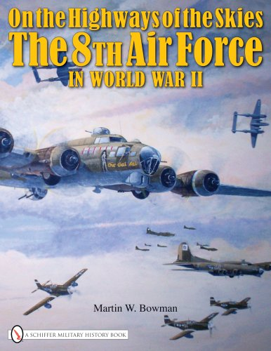 On the Highways of the Skies. The 8th Air Force in WW II