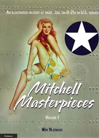 Mitchell Masterpieces Vol. 1. An illustrated history of Paint Jobs on B-25s in U.S. Service