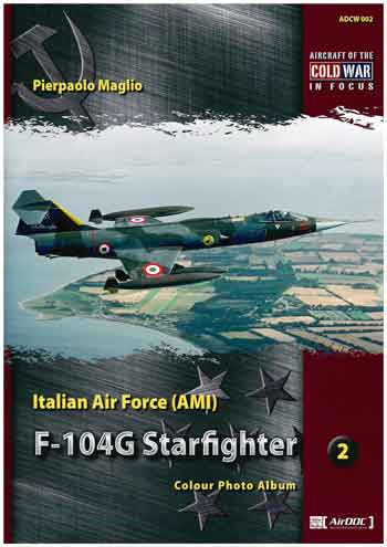Aircraft of the Cold War-F-104 Starfighter Italian Air Force (AMI), (ADCW 002).