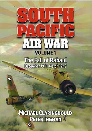 South Pacific Air War Volume 1. The Fall af Rabaul December 1941-March 1942.