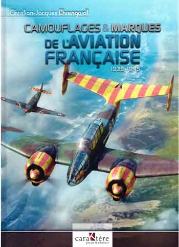Camouflages & Marques De L' Aviation Francaise 1939-1945