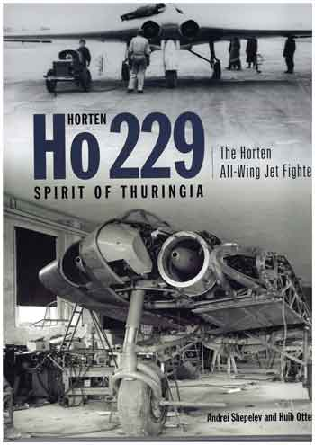 Horten Ho 229 - Spirit of Thuringia. The Luftwaffe's All-Wing Jet