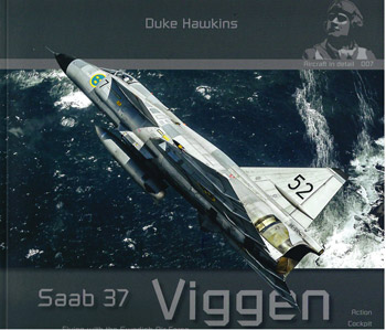 Saab 37 Viggen. Aircraft in Detail 07. Flying with the Swedish Air Force. Action, Cockpit, Fuselage, Maintenance, Landing Gear