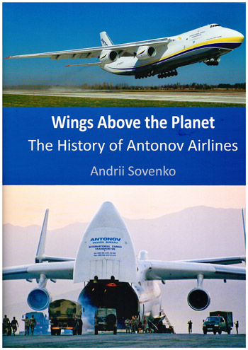 Wings Above the Planet. The History of Antonov Airlines