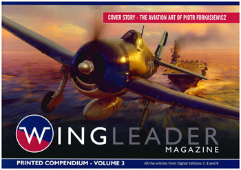 Wingleader Magazine, Printed Compendium, Vol. 3. All the articles from Digitial Editions 7, 8 and 9