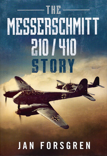 The Messerschmitt 210/410 Story