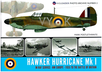 Hawker Hurricane Mk I In RAF Service NW Europe 1935 to the Battle of Britain. Wingleader Photo Archive Number 3