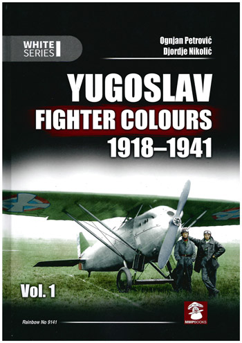Yugoslav Fighter Colours 1918-1941, Vol. 1