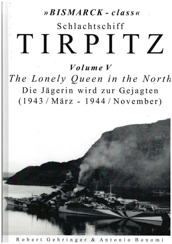 Schlachtschiff Tirpitz, Vol. 5: The Lonely Queen in the North. Die Jägerin wird zur Gejagten (1943 / März - 1944 / November)