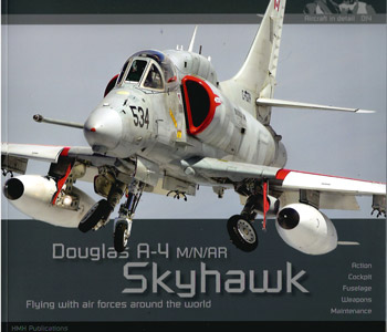 Douglas A-4 M/N/AR Skyhawk. Action, Cockpit, Fuselage, Weapons, Maintenance. Aircraft in Detail 014