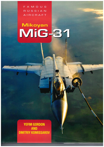 Famous Russian Aircraft: Mikoyan MiG-31