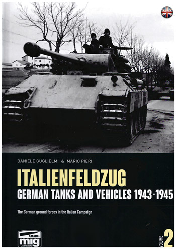 Italienfeldzug. German Tanks and Vehicles 1943-1945, Vol. 2