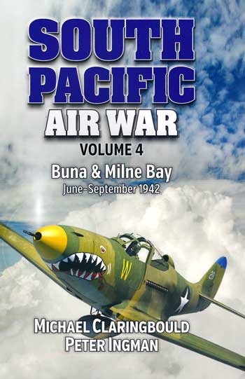 South Pacific Airwar Volume 4: Buna & Milne Bay June - September 1942