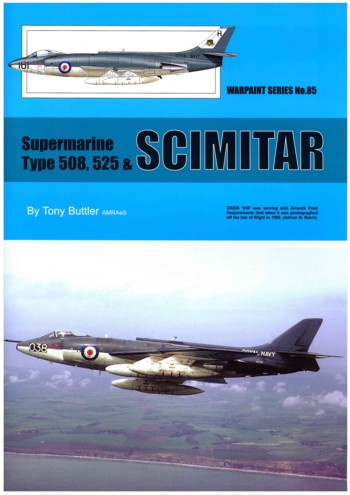 Warpaint No. 85: Supermarine Scimitar, Type 508, 525