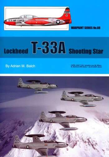 Warpaint No. 88: Lockheed T-33A Shooting Star