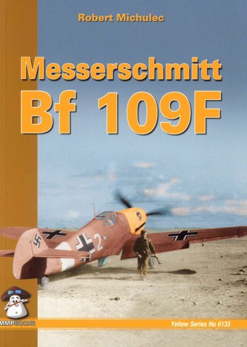 Mushroom Publ.: Yellow Series - Messerschmitt Bf 109 F