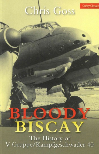 Bloody Biscay - The history of V Gruppe/Kampfgeschwader 40