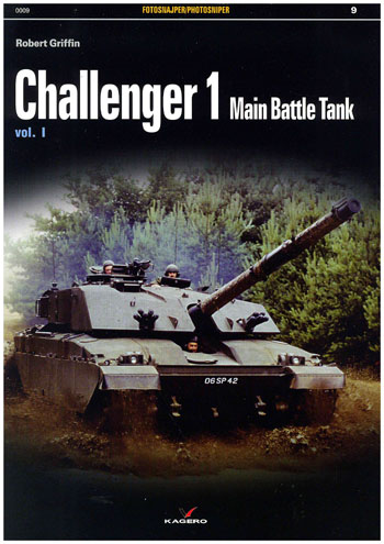 Kagero Photosniper 09: Challenger 1 Main Battletank, Vol. 1