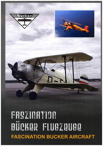 Faszination Bücker Flugzeuge. Fascination Bucker Aircraft