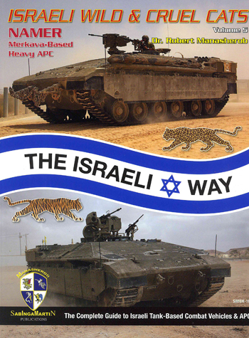Israeli Wild & Cruel Cats, Vol. 5: NAMER (Leopard/Tiger in Hebrew). A Merkava-Based Heavy APC