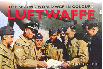 The Second World War in Colour Luftwaffe