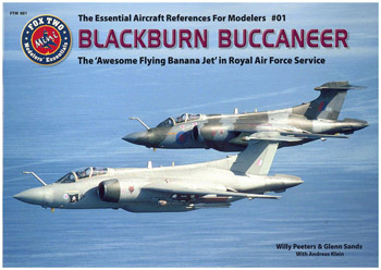 Blackburn Buccaneer. The \'Awesome Flying Banana Jet\' in RAF Service (=FTM 001)