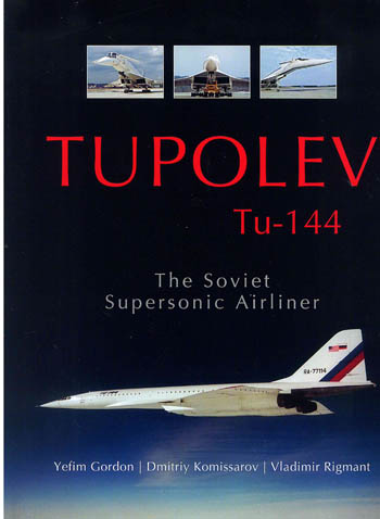 Tupolev Tu-144. The Soviet Supersonic Airliner