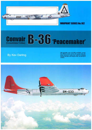 Warpaint No. 102: Convair B-36 Peacemaker
