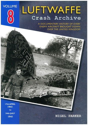 Luftwaffe Crash Archive, Vol. 8: 17th April 1941 to 24th July 1941