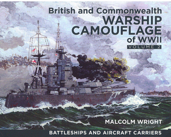 British and Commonwealth Warship Camouflage of WW II Vol. 2. Battleships and Aircraft Carriers