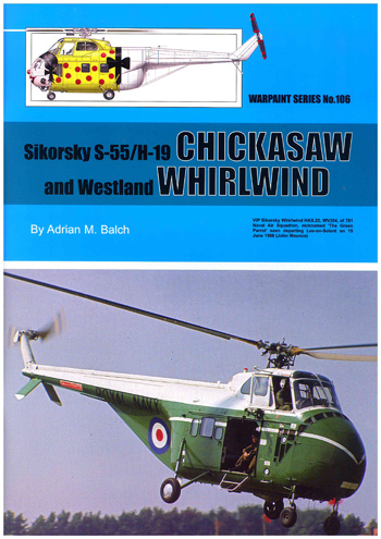 Warpaint No. 106: Sikorsky S-55/H-19 Chickasaw and Westland Whirlwind