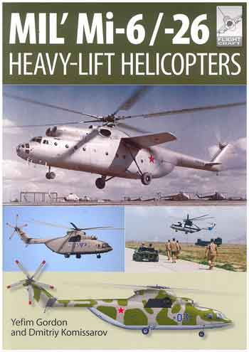 MIL\' Mi-6/-26. Heavy-Lift Helicopters. Flight Craft 10