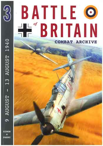 Battle of Britain Combat Archive 3: 9 August - 13 August 1940