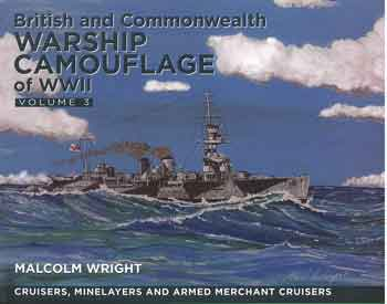 British and Commonwealth Warship Camouflage of WW II, Vol. 3: Cruisers, Minelayers and Armed Merchant Cruisers