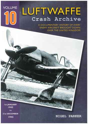 Luftwaffe Crash Archive, Vol. 10: 1st January - 31st December 1943