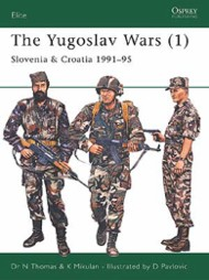 Osprey Elite 138: The Yugoslav Wars (1) - Slovenia & Croatia 1991–1995