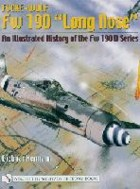 "Focke-Wulf Fw 190 ""Long Nose""- An Illustrated History of the Fw 190 D Series"