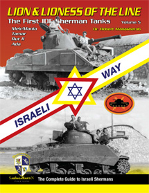 Israeli Way: Lion & Lioness of the Line, Vol. 05 - The First IDF Sherman Tanks - Meir/Mania, Tamar, Rut II, Ada