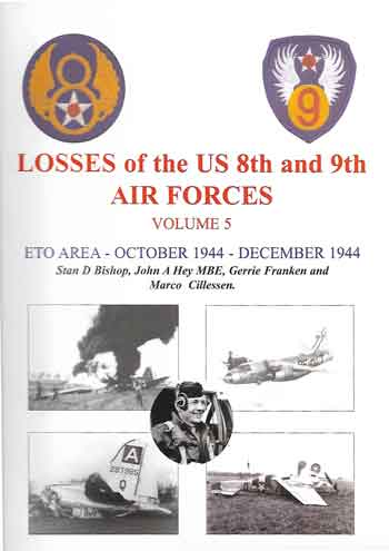 Losses of the US 8th and 9th Air Forces - Vol. 5: ETO-Area - October 1944 - December 1944.