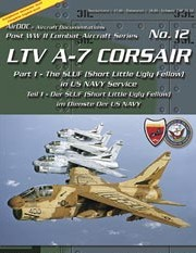 AirDOC Post WW II Combat Aircraft Series No. 12: LTV A-7 Corsair II, Pt. 1