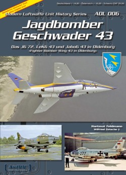 AirDOC - Modern German Luftwaffe Unit History Series No. 6 - Jagdbombergeschwader 43 – Fighter Bomber Wing 43 in Oldenburg