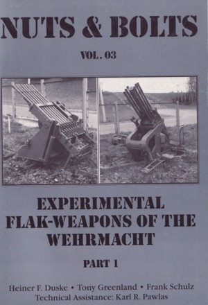 Nuts & Bolts Vol. 03: Experimental-Flakwaffen der Wehrmacht