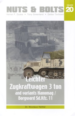 Nuts & Bolts Vol. 20: Leichter Zugkraftwagen 3 ton and variants - Hanomag/Borgward Sd.Kfz. 11