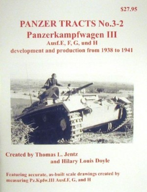 Panzer Tracts 03-2 - Panzerkampfwagen III Ausf. E, F, G, und H developm. and prod. from 1938 to 1941