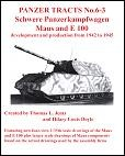 Panzer Tracts 06-3: Schwere Panzerkampfwagen Maus and E100 - Developm. and prod. from 1942 to 1945