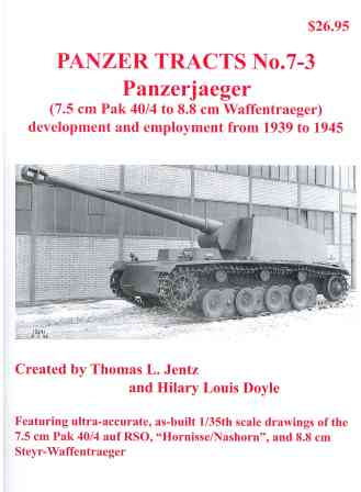 Panzer Tracts 07-3: Panzerjaeger (7.5 cm Pak 40/4 to 8.8 cm Waffentraeger) - Development and employment from 1939 to 1945